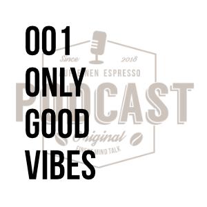 001 – Only Good Vibes w/Carmine Stillitano