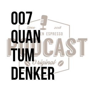 007 – Quantumdenker w/Dr. Akuma Saningong