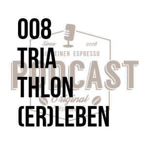 008 – Triathlon (er)leben w/Frank Wechsel