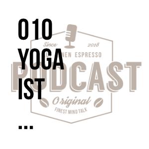 010 – Yoga ist … w/Cécile Guyomard