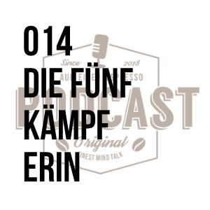 014 – Die Fünfkämpferin w/Kim Raisner