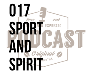 017 – Sport and Spirit w/Feri Bogdan