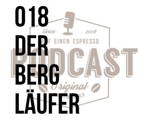 018 – Der Bergläufer w/Markus Kroell
