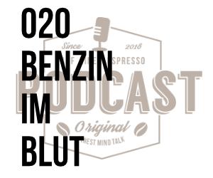 020 – Benzin im Blut w/Manuel Reuter