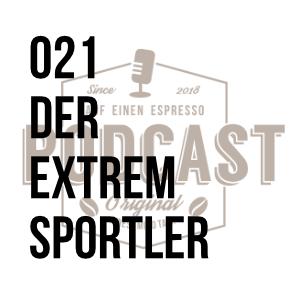 021 – Der Extremsportler w/Guido Kunze