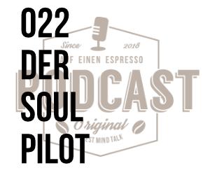 022 – Der Soulpilot w/Dr. Till Noethel