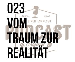 023 – Vom Traum zur Realität w/Thorsten Schröder