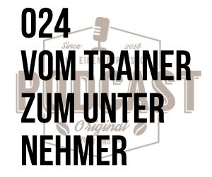 024 – Vom Trainer zum Unternehmer w/ Thorben Schütt